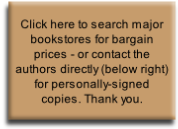 Click here to search major bookstores for bargain prices - or contact the authors directly (below right) for personally-signed copies. Thank you.